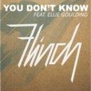 Flinch - You Don't Know (Ft. Ellie Goulding)
