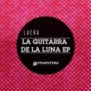 Laera - La Guitarra De La Luna (Sam Koen Remix)