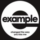 Example - Changed The Way You Kiss Me (Dim Chord 2013 bootleg)