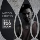 Metodi Hristov - Too Much Stress (Original Mix)