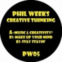 Phil Weeks - Make Up Your Mind (Original Mix)
