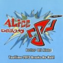 Alice Deejay  - Better Off Alone (Tooltime 2013 Breaks Re-Rub!)