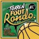 Hey Sam, Torren Foot - Rondo (Hey Sam Remix)