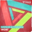 Maison & Dragen - WOW (Original Mix)