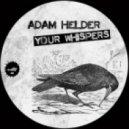 Adam Helder - Your Whispers