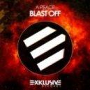 A-Peace - Blast Off (Original Mix)