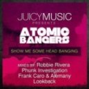 Atomic Bangers - Show Me Some Head Banging (Frank Caro, Alemany Mix)