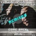 Vincent Vega, Max Magnum - Come Back (Mihashu & Midiboy Shifted Mix)
