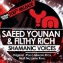 Saeed Younan, Filthy Rich - Shamanic Voices (Matt McLarrie Remix)