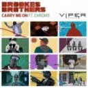 The Brookes Brothers - Carry Me On (feat Chrom3 - Rusher Returns Remix)