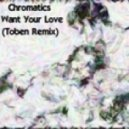 Chromatics  - I Want Your Love (Toben Remix)