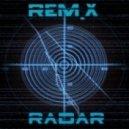 REm.X - Radar ()