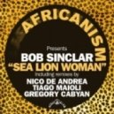 Bob Sinclar, Africanism - Sea Lion Woman  (Nico De Andrea Remix)