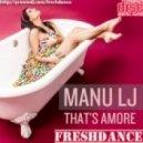 Manu LJ - Thats Amore (Project Freshdance Remix)