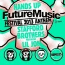 Stafford Brothers Feat. Lil Jon - Hands Up (FMF 2013 Anthem)  (Original Mix)
