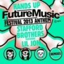 Stafford Brothers Feat. Lil Jon - Hands Up (FMF 2013 Anthem)   (Original Mix)