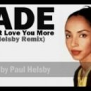Sade  -  I Couldn\'t Love You More  (Paul Helsby Remix)
