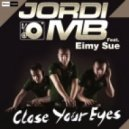 Jordi Mb Feat. Eimy Sue - Close Your Eyes  (Trilla Club Mix)