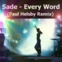 Sade  - Every Word  (Paul Helsby Remix)