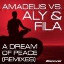 Amadeus vs. Aly & Fila - A Dream of Peace