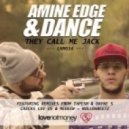 Amine Edge, Dance - They Call Me Jack  (Rolldabeetz Remix)