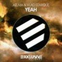 Aelma & Vlad Starque - Yeah  (Original Mix)