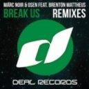 Marc Noir & Osen feat. Brenton Mattheus - Break Us  (OutOfSync vs Lush & Simon Remix)