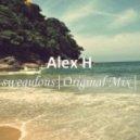 Alex H  - Swegulous  (Original Mix)