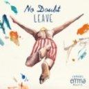 Leave - No Doubt  (Original Mix)