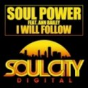 Soul Power & Ann Bailey - I Will Follow  (Original Mix)