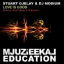 Stuart Ojelay, Dj Modium  - Love Is Good  (Original Mix)