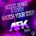 Access Denied, Gordy - Watch Your Step! (AFK Remix)