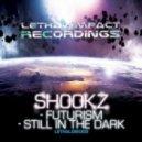 Shookz - Still In The Dark