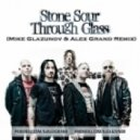 Stone Sour - Through Glass (Mike Glazunov & Alex Grand Extended Remix)