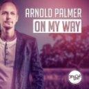 Arnold Palmer - On My Way (Club Edit)