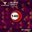 BluEye - Drop It (Original Mix)