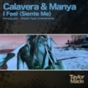 Calavera & Manya - I Feel (Siente Me) (Muzikfabrik Remix)