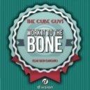 The Cube Guys, Onono - Work It To The Bone (Old School Mix)