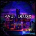 Dirt Cheap, Paul Dluxx - What Up Detroit (Dirt Cheap Remix)