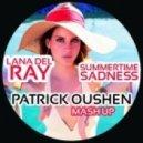 Lana Del Rey -  Summertime Sadness (Patrick Oushen Mash-Up)
