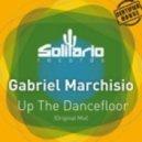 Gabriel Marchisio  -  Up The Dancefloor (Original Mix)