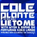 Cole Plante & Myon & Shane 54 feat. Koko Laroo - Lie To Me (Extended Mix)