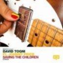 Johnny Price, David Togni - Saving the Children (Original Mix)