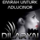 Emrah Unturk - Adlucinor (Original Mix)