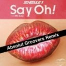 Absolut Groovers, Schedule 1, MC EJay - Say Oh! (Absolut Groovers Remix)