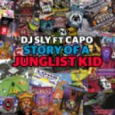DJ Sly - Story Of a Junglist Kid (feat. Capo)