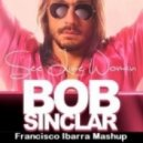 Bob Sinclair -  See Line Woman (Francisco Ibarra Mashup)