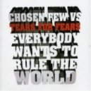Chosen Few Vs. Tears For Fears  - Everybody Wants To Rule The World (Kenny Hayes Sunshine Funk Remix)