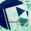 Antoni Bios - Things That Never Were (Original Mix)