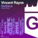 Vincent Rayne - Gothica (Original Mix)